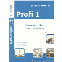 PROFI 1. ZESZYT ZAWODOWY. JĘZYK NIEMIECKI. Roland Dittrich Barbara Kujawa Małgorzata Multańska