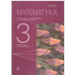 MATEMATYKA 3. PODRĘCZNIK. LICEUM, TECHNIKUM. Maciej Antek, Piotr Grabowski