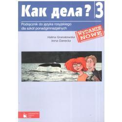 KAK DIEŁA? 3 PODRĘCZNIK JĘZYK ROSYJSKI LICEUM, TECHNIKUM Halina Granatowska, Irena Danecka