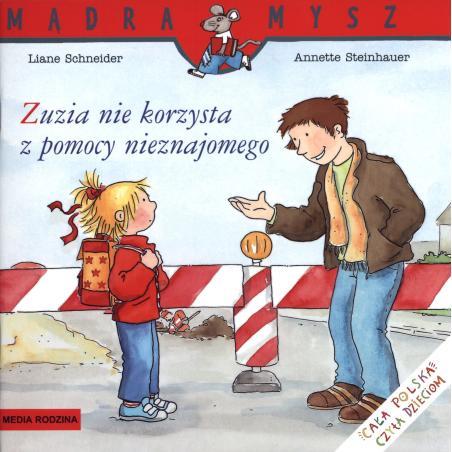 ZUZIA NIE KORZYSTA W POMOCY NIEZNAJOMEGO Schneider Liane