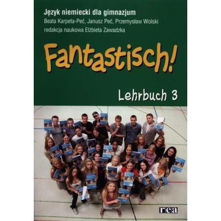 FANTASTISCH! LEHRBUCH3 +CD. JĘZYK NIEMIECKI. Janusz Peć, Beata Karpeta-Peć, Przemysław Wolski