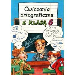ĆWICZENIA ORTOGRAFICZNE Z KLASĄ 6 Mirosława Bielawa-Sagan