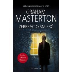 ŻEBRZĄC O ŚMIERĆ Graham Masterton