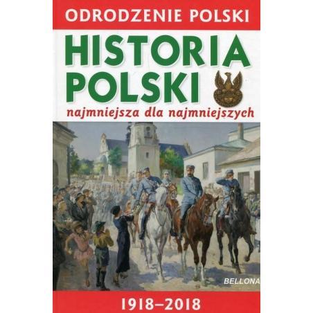 ODRODZENIE POLSKI HISTORIA POLSKI NAJMNIEJSZA DLA NAJMNIEJSZSYCH Krzysztof Wiśniewski