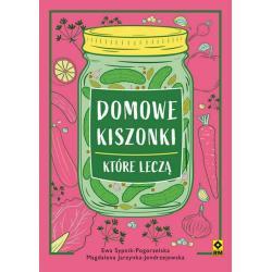 DOMOWE KISZONKI KTÓRE LECZĄ Magdalena Jarzynka-Jendrzejewska