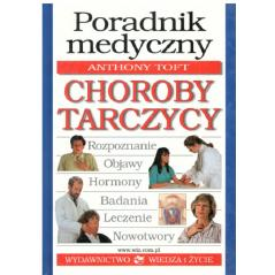 CHOROBY TARCZYCY. PORADNIK MEDYCZNY. Anthony Toft