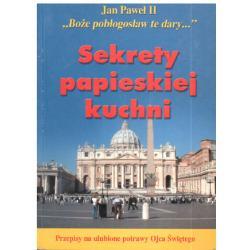 SEKRETY PAPIESKIEJ KUCHNI. PRZEPISY NA ULUBIONE POTRAWY OJCA ŚWIĘTEGO. Piotr Socha