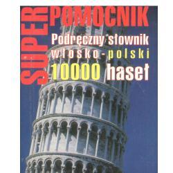 PODRĘCZNY SŁOWNIK WŁOSKO-POLSKI. 10000 HASEŁ.