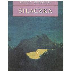 SIŁACZKA. Stefan Żeromski