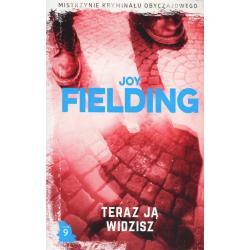 TERAZ JĄ WIDZISZ 9 Joy Fielding