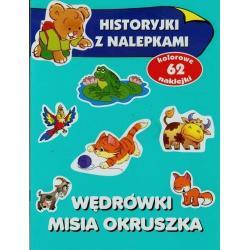 WĘDRÓWKI MISIA OKRUSZKA HISTORYJKI Z NALEPKAMI Anna Wiśniewska