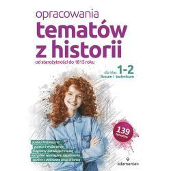 OPRACOWANIA TEMATÓW Z HISTORII DLA KLAS 1-2 LICEU I TECHNIKUM Deja-Gałecka Bożena Mizerski Witold