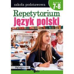 REPETYTORIUM JĘZYK POLSKI SZKOŁA PODSTAWOWA KLASY 7-8