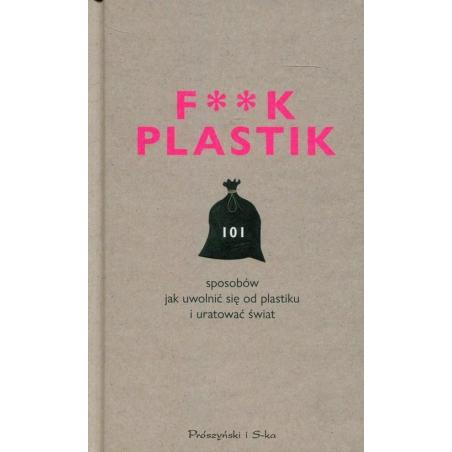 F**K PLASTIK Magdalena Witkowska