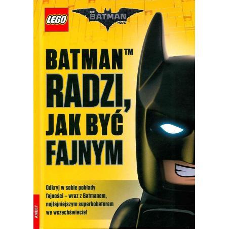 LEGO BATMAN MOVIE BATMAN RADZI JAK BYĆ FAJNYM 7+