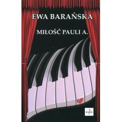 MIŁOŚĆ PAULI A. Ewa Barańska