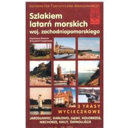 SZLAKIEM LATARŃ MORSKICH WOJ.ZACHODNIOPOMORSKIEGO Kazimierz Bielecki Krzysztof Czaplewski