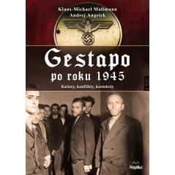 GESTAPO PO 1945 ROKU KARIERY KONFLIKTY KONTEKSTY Klaus-Michael Mallmann