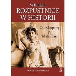 WIELKIE ROZPUSTNICE W HISTORII Agnes Grossmann