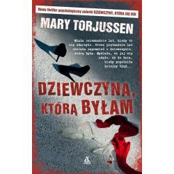 DZIEWCZYNA KTÓRĄ BYŁAM Torjussen Mary