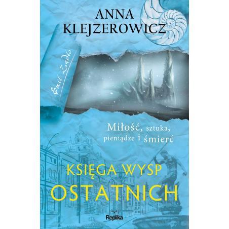 KSIĘGA WYSP OSTATNICH Anna Klejzerowicz