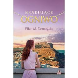 BRAKUJĄCE OGNIWO Eliza M. Domagała