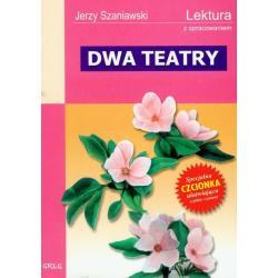 DWA TEATRY LEKTURA Z OPRACOWANIEM Szaniawski Jerzy