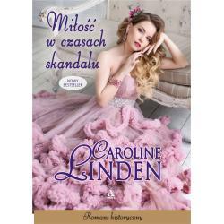 MIŁOŚĆ W CZASACH SKANDALU Linden Caroline