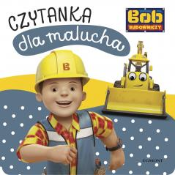 BOB BUDOWNICZY CZYTANKA DLA MALUCHA Adrianna Zabrzewska
