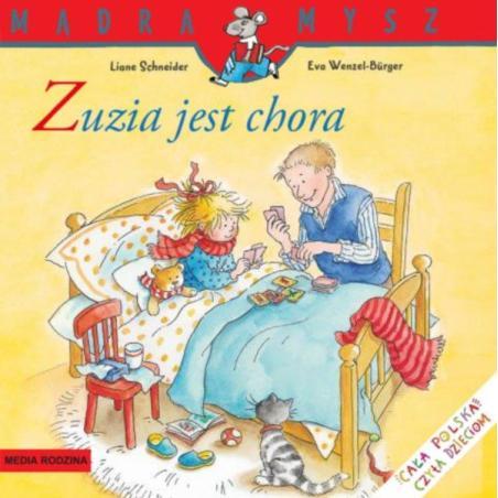 ZUZIA JEST CHORA MĄDRA MYSZ Liane Schneider