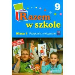 RAZEM W SZKOLE 9. PODRĘCZNIK Z ĆWICZENIAMI. KLASA 1.  Jolanta Brzózka, Katarzyna Harmak