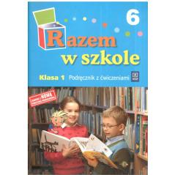 RAZEM W SZKOLE 6. KLASA 1. PODRĘCZNIK Z ĆWICZENIAMI. Jolanta Brzózka , Katarzyna Harmak , Kamila Izbińska