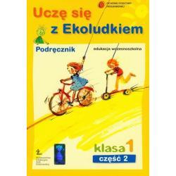 UCZĘ SIĘ Z EKOLUDKIEM. KL 1. PODRĘCZNIK. CZĘŚĆ 2. Halina Kitlińska-Pięta