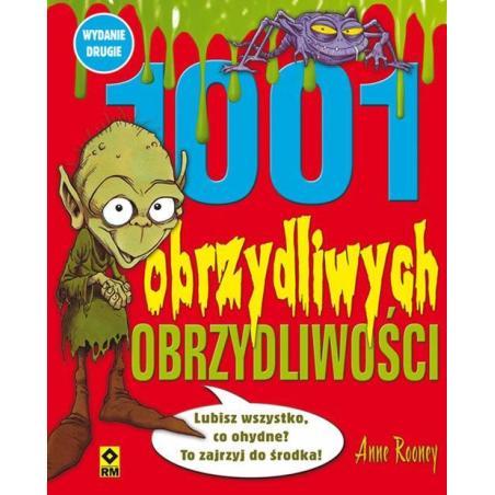 1001 OBRZYDLIWYCH OBRZYDLIWOŚCI. Anne Rooney