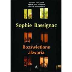 ROZŚWIETLONE AKWARIA. Bassignac Sophie