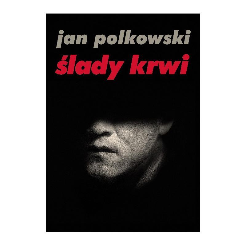 ŚLADY KRWI Jan Polkowski