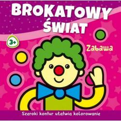 ZABAWA BROKATOWY ŚWIAT Michalska Agnieszka 3+