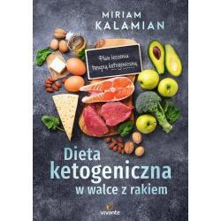 DIETA KETOGENICZNA W WALCE Z RAKIEM Miriam Kalamian