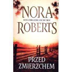 PRZED ZMIERZCHEM Nora Roberts