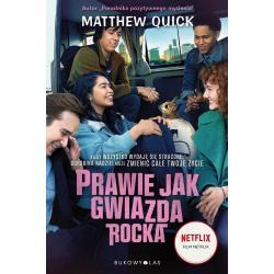PRAWIE JAK GWIAZDA ROCKA Matthew Quick