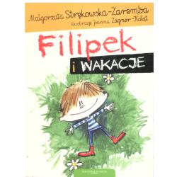 FILIPEK I WAKACJE Małgorzata Strękowska - Zarembska