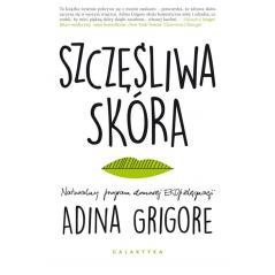SZCZĘŚLIWA SKÓRA NATURALNY PROGRAM DARMOWEJ EKOPIELĘGNACJI Adina Grigore