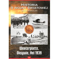 HISTORIA II WOJNY ŚWIATOWEJ WESTERPLATTE OKSYWIE HEL 1939. Iwona Kienzler