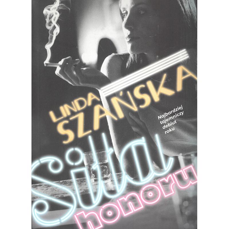 SIŁA HONORU Linda Szańska