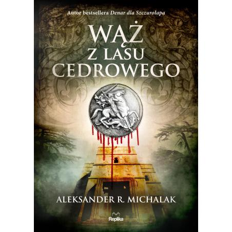 WĄŻ Z LASU CEDROWEGO Aleksander R. Michalak