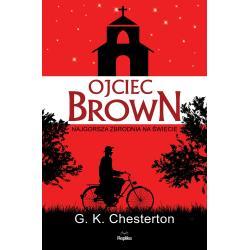OJCIEC BROWN NAJGORSZA ZBRODNIA NA ŚWIECIE G. K. Chesterton