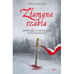 ZŁAMANA SZABLA OPOWIEŚĆ Z POWSTANIA STYCZNIOWEGO Vito Catalano