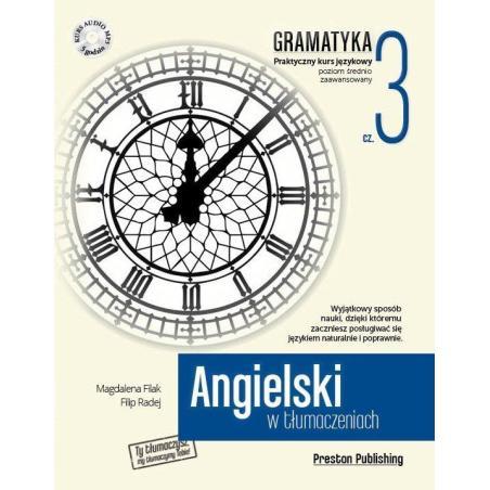 ANGIELSKI W TŁUMACZENIACH GRAMATYKA 3 POZIOM B1 + CD Magdalena Filak Filip Radej