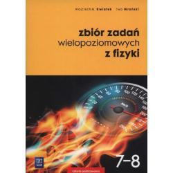 ZBIÓR ZADAŃ WIELOPOZIOMOWYCH Z FIZYKI 7-8 Wojciech Kwiatek, Iwo Wroński