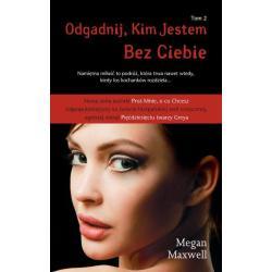 ODGADNIJ KIM JESTEM BEZ CIEBIE 2 Megan Maxwell